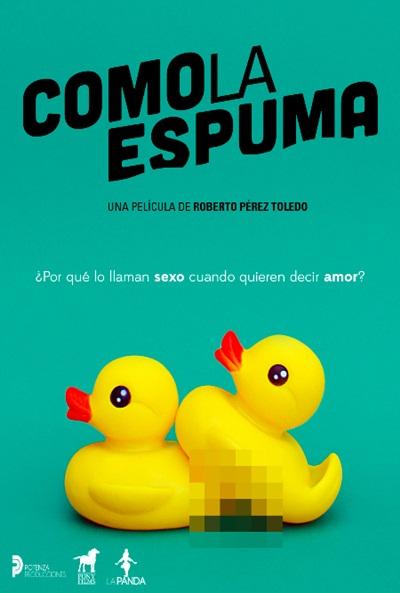 Primer cartel de la película `Como la espuma´, de Roberto Pérez Toledo. Diseño de Efe Suárez (www.efesuarez.com)