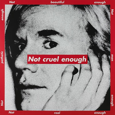 4. Bárbara Kruger - Nor cruel enough